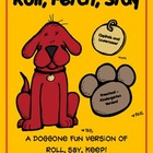 Roll, Fetch, Stay {A Doggone Fun Version of Roll, Say, Keep}