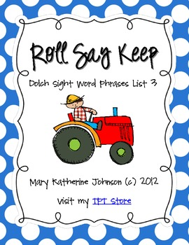 Roll Say Keep {Dolch Sight Word Phrases from List 3}