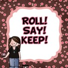 Roll! Say! Keep!