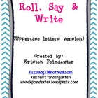 Roll, Say, & Write (uppercase version)