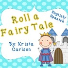 Roll a Fairy Tale (Bilingual)