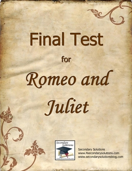 Romeo and Juliet Final Test - 50 Questions
