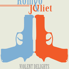 Romeo and Juliet High Res 8.5x11 Violent Delight Poster