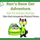 Get Fit Action Story: Ron's Race Car Adventure