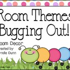 Room Themes DELUXE! - Buggin&#039; Out!