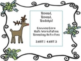 Round, Round Rudolph Common Core Math Workstation Rounding