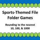Rounding File Folder Games - nearest 10, 100, & 1000