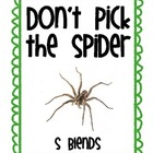 "S Blends ""Don't Pick the Spider"""
