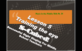 S-Cubed! Lesson 5:  Training the Eye  Sight Singing Course