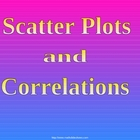 SCATTER PLOTS & CORRELATIONS a Powerpoint Presentation