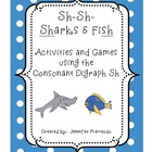 SH Consonant Digraph- Sharks &amp; Fish Games and Activities