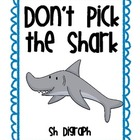 "SH Digraph ""Don't Pick the Shark"""
