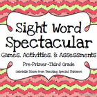 SIGHT WORD SPECTACULAR - ACTIVITIES FOR ALL THE DOLCH SIGHT WORDS