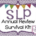 SLP Annual Review Survival Kit!