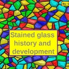 STAINED GLASS HISTORY AND DEVELOPMENT