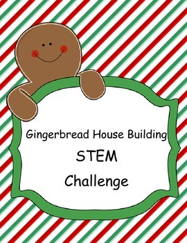 Gingerbread House - CHRISTMAS- STEM Engineering Challenge-