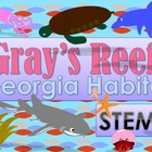 STEM INTEGRATION: GRAY'S REEF HABITAT UNIT