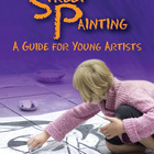 STREET PAINTING: A GUIDE FOR YOUNG ARTISTS (ISBN: 978-1-60