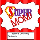 SUPER MOM! Mother's Day Writing FREEBIE