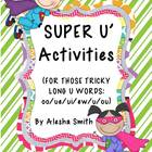 'SUPER' U Activities {For Those Tricky Long u Words: oo/ew