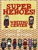 SUPERHEROES!! Writing Center