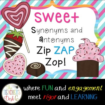 http://www.teacherspayteachers.com/Product/SWEET-Synonyms-and-Antonyms-ZAP-1044162