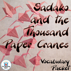 Sadako and the Thousand Paper Cranes Vocabulary Packet w/ Quiz