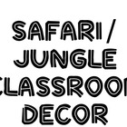Safari/Jungle Classroom Theme