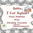 Santa I Can Explain - Word Problems with Dividing Fractions