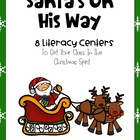 Santa&#039;s On His Way-Literacy Centers