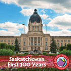 Saskatchewan: First 100 Years