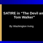 Satire in The Devil and Tom Walker by Washington Irving Po