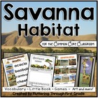 Savanna (Grasslands) Habitat for the Common Core Classroom
