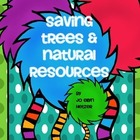 Saving Trees & Natural Resources Unit