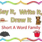 Say It, Write It, Draw It, Short A Word Family