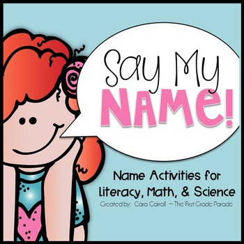 Say My Name! {Math, Literacy, & Science Activities for Name Recognition}