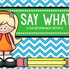 Say What? A Comprehension Activity