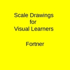 Scale Drawings for Visual Learners
