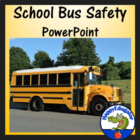 School Bus Safety PowerPoint