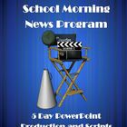 School Morning News Program - 5 Day PowerPoint Production