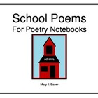 School Poems for Poetry Notebooks