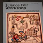 Science Fair Workshop-Guide to Preparing a Project