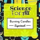 Science For All: Which Candle Burns The Fastest?