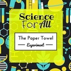 Science For All: Which Paper Towel Absorbs The Fastest?