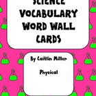 Science Vocabulary Word Wall Cards Physical