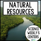 Science Weekly Five- Natural Resources