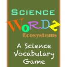 Science Wordz- Ecosystems, A Science Vocabulary Game