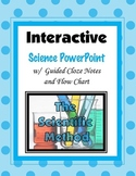 Scientific Method PowerPoint with Cloze Notes and Flow Map