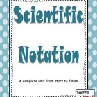 Scientific Notation - A complete Unit