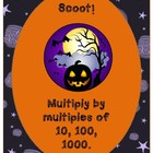 Scoot: Multiply by Multiples of 10, 100, 1000